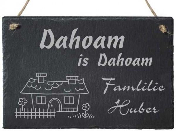 Türschild aus Schiefer mit Deinem Familiennamen Dahoam is Dahoam