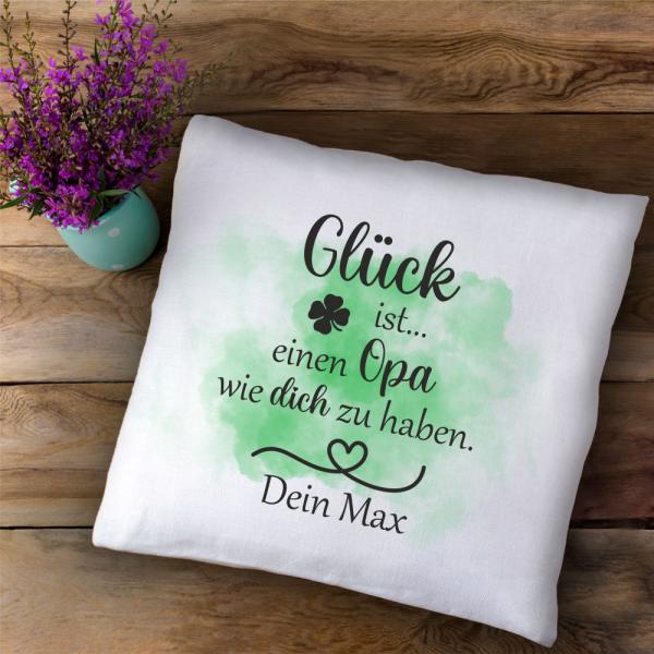 personalisiertes Kissen Glück ist einen Opa wie dich zu haben mit Deinem Wunschnamen