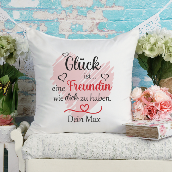 personalisiertes Kissen Glück ist eine Freundin wie dich zu haben mit Wunschtext oder Wunschnamen