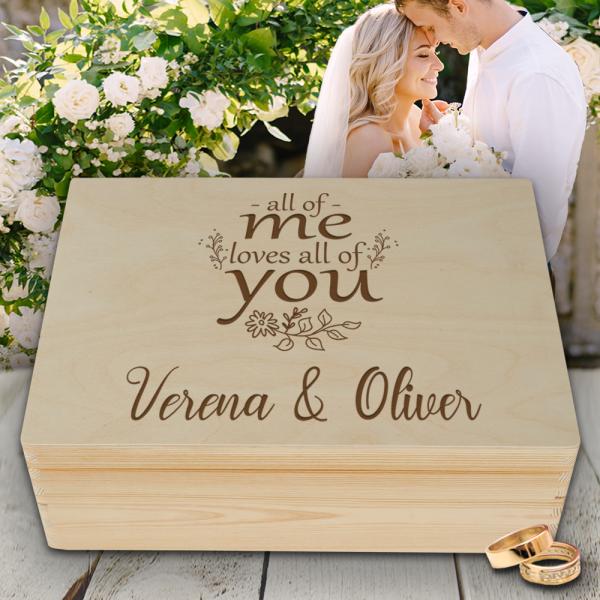 Personalisierte Erinnerungsbox Hochzeit all of me loves all of  you mit Wunschgravur